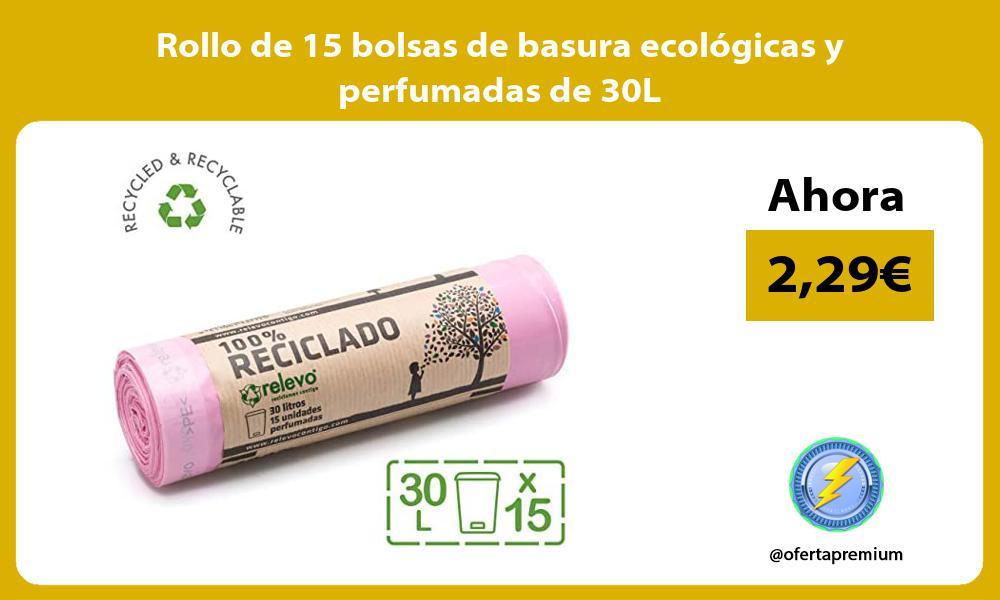 Rollo de 15 bolsas de basura ecológicas y perfumadas de 30L