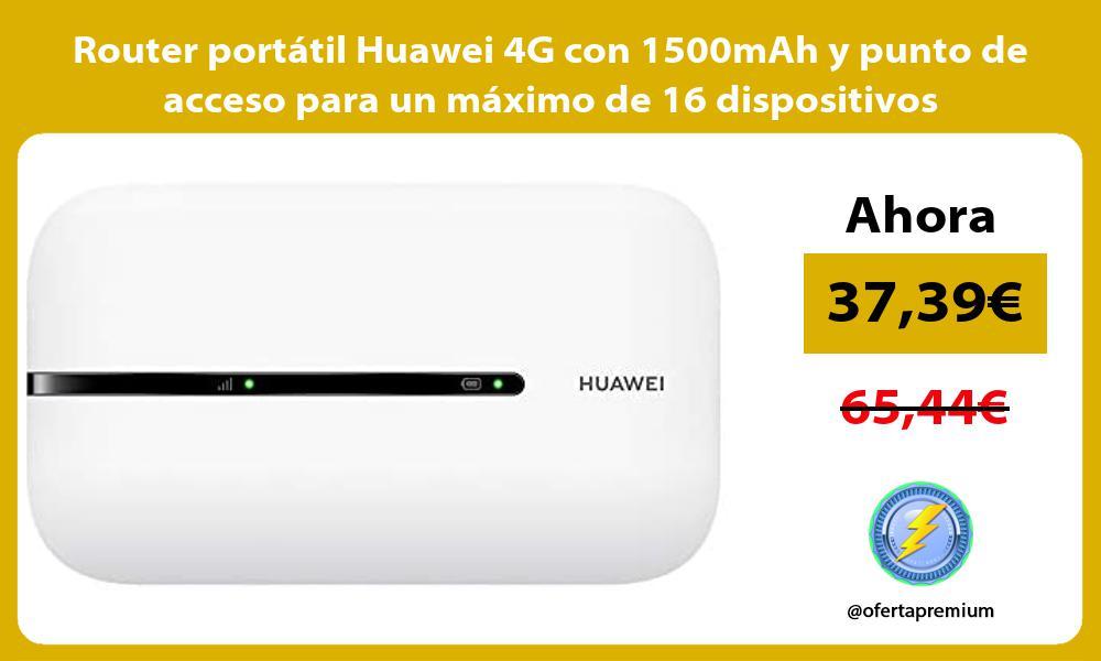 Router portátil Huawei 4G con 1500mAh y punto de acceso para un máximo de 16 dispositivos
