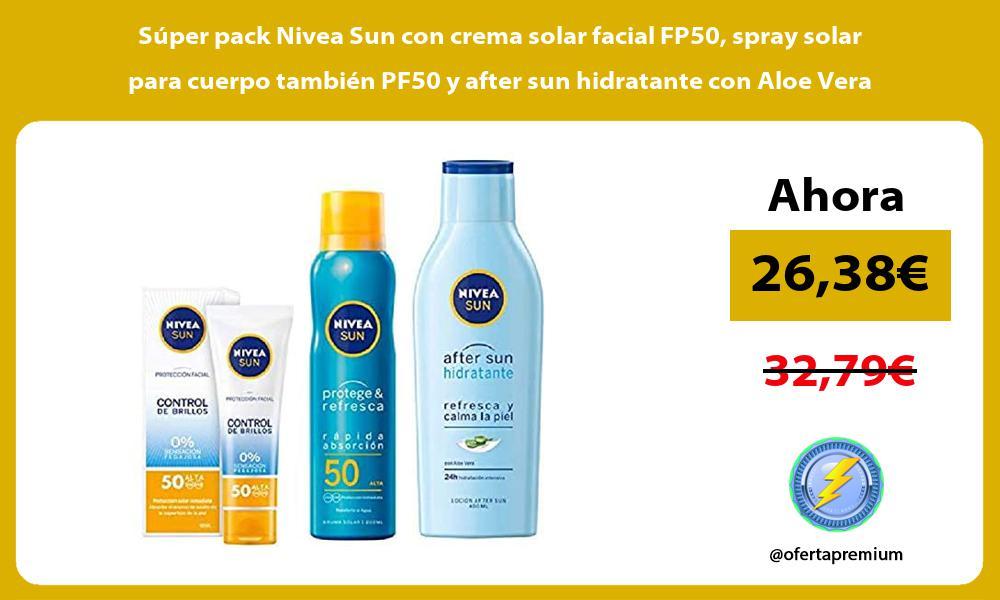 Súper pack Nivea Sun con crema solar facial FP50 spray solar para cuerpo también PF50 y after sun hidratante con Aloe Vera