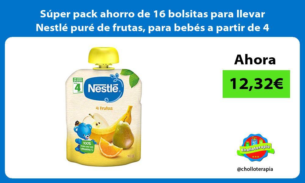 Súper pack ahorro de 16 bolsitas para llevar Nestlé puré de frutas para bebés a partir de 4 meses
