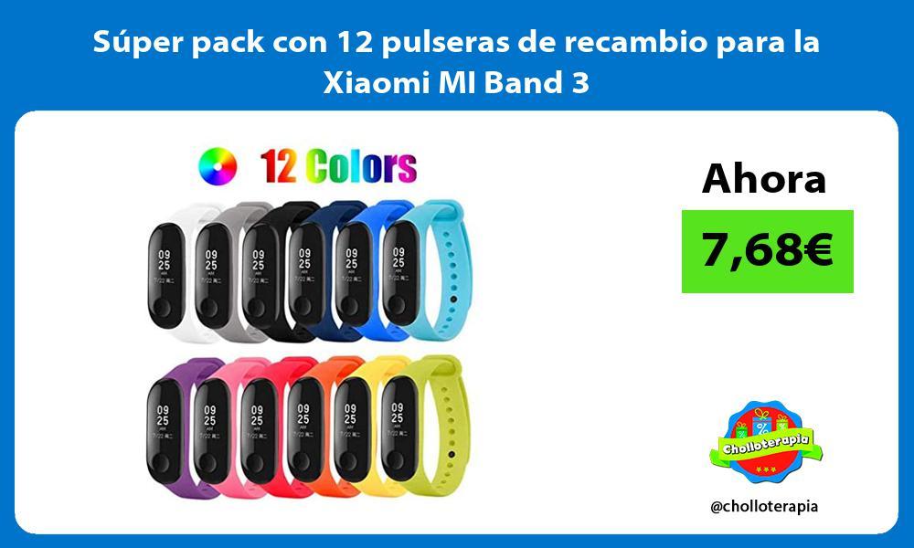 Súper pack con 12 pulseras de recambio para la Xiaomi MI Band 3