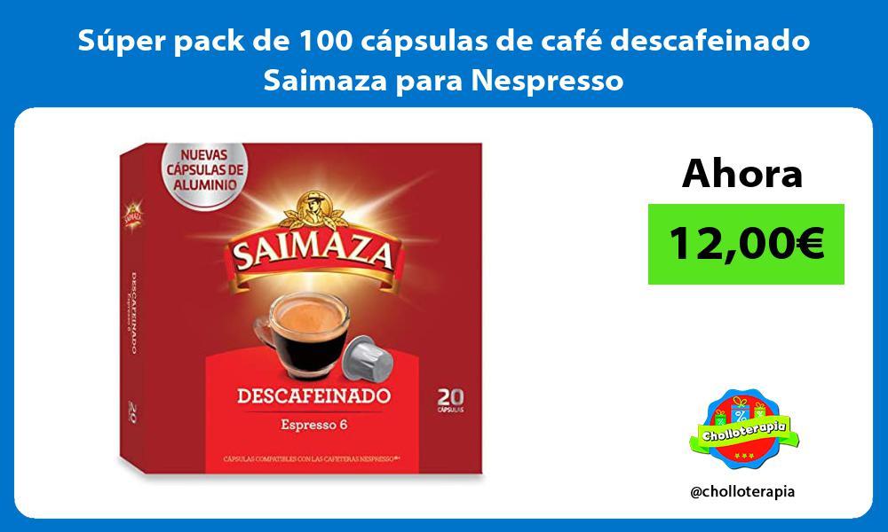 Súper pack de 100 cápsulas de café descafeinado Saimaza para Nespresso