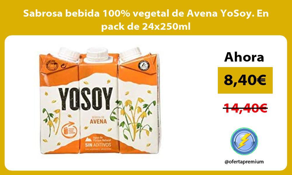 Sabrosa bebida 100 vegetal de Avena YoSoy En pack de 24x250ml