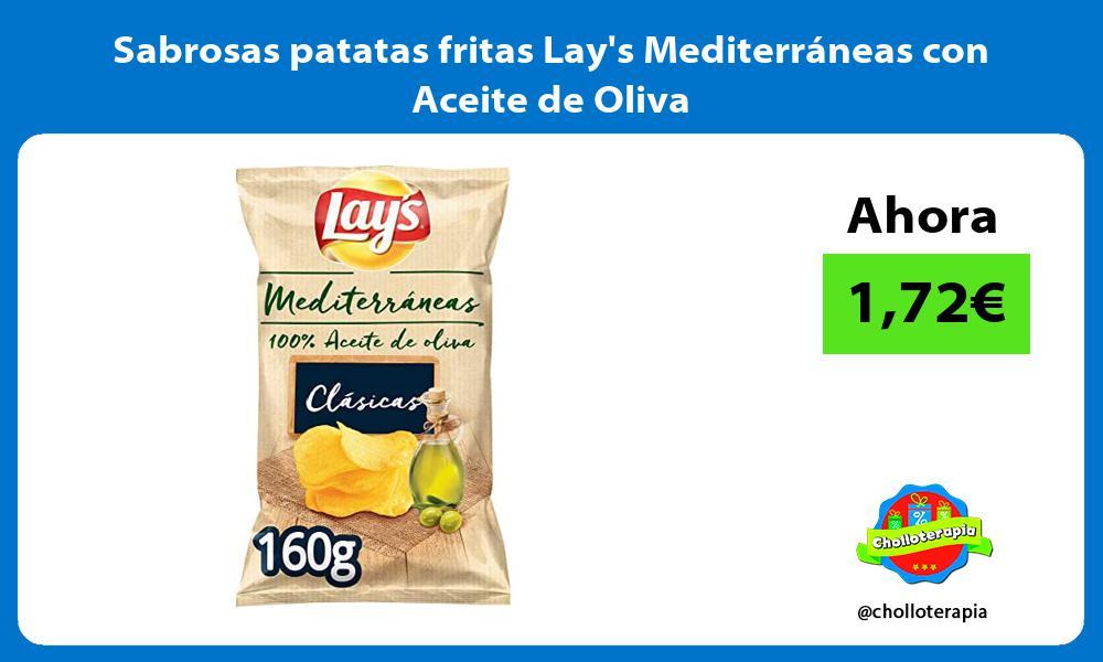 Sabrosas patatas fritas Lays Mediterráneas con Aceite de Oliva