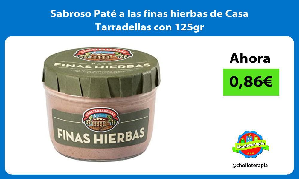 Sabroso Paté a las finas hierbas de Casa Tarradellas con 125gr