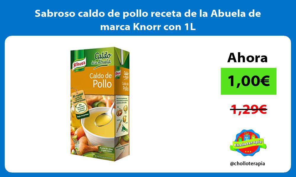 Sabroso caldo de pollo receta de la Abuela de marca Knorr con 1L