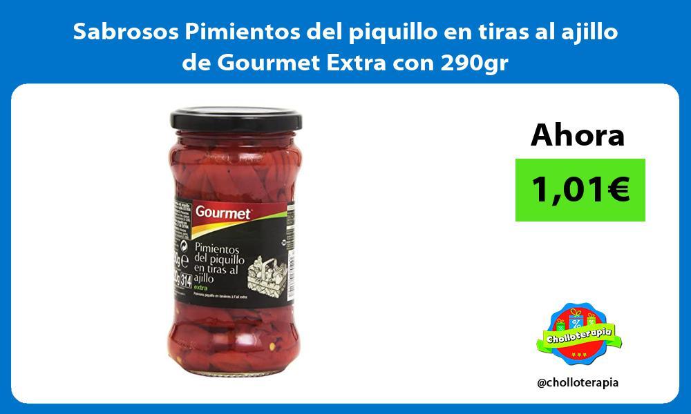 Sabrosos Pimientos del piquillo en tiras al ajillo de Gourmet Extra con 290gr