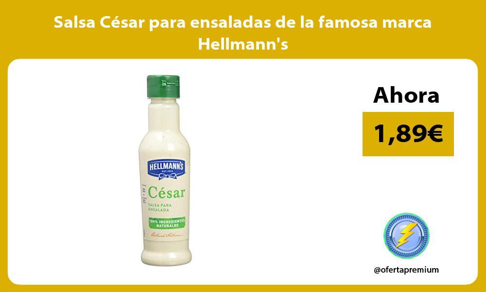 Salsa César para ensaladas de la famosa marca Hellmanns