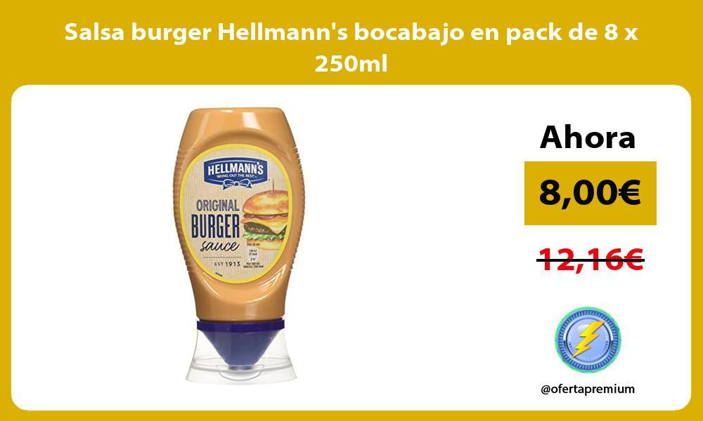 Salsa burger Hellmanns bocabajo en pack de 8 x 250ml