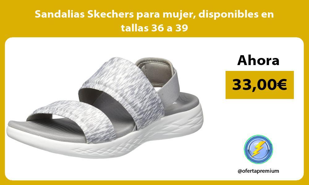 Sandalias Skechers para mujer disponibles en tallas 36 a 39