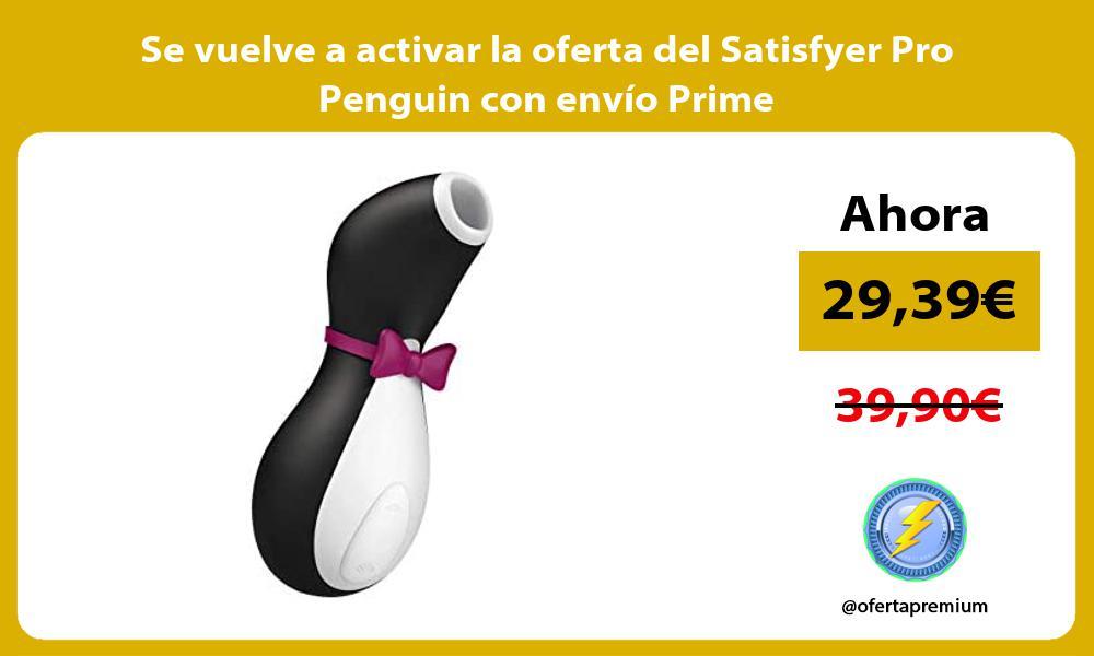 Se vuelve a activar la oferta del Satisfyer Pro Penguin con envío Prime