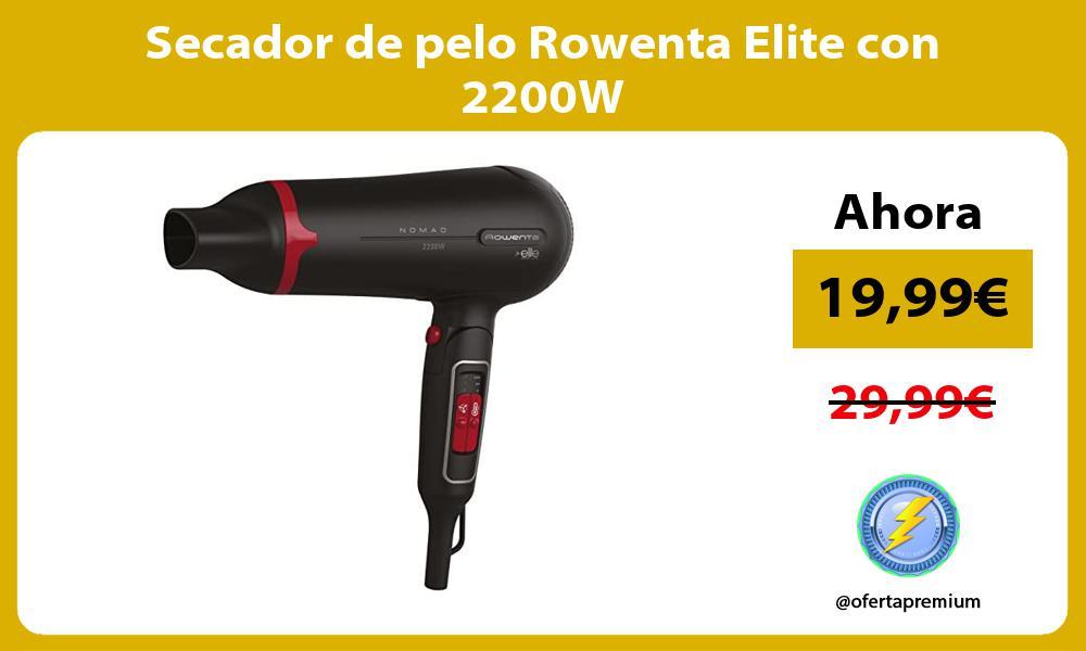 Secador de pelo Rowenta Elite con 2200W