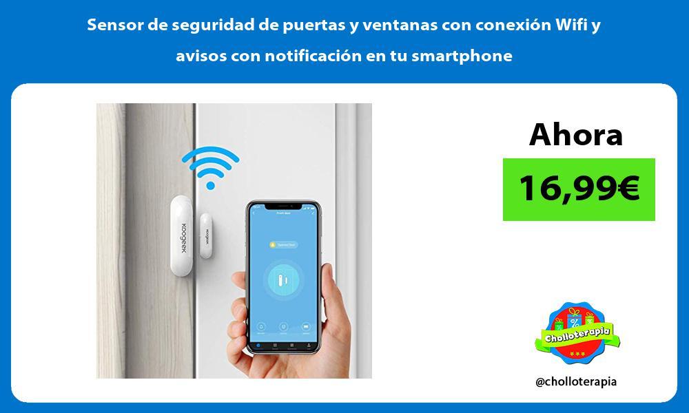 Sensor de seguridad de puertas y ventanas con conexión Wifi y avisos con notificación en tu smartphone