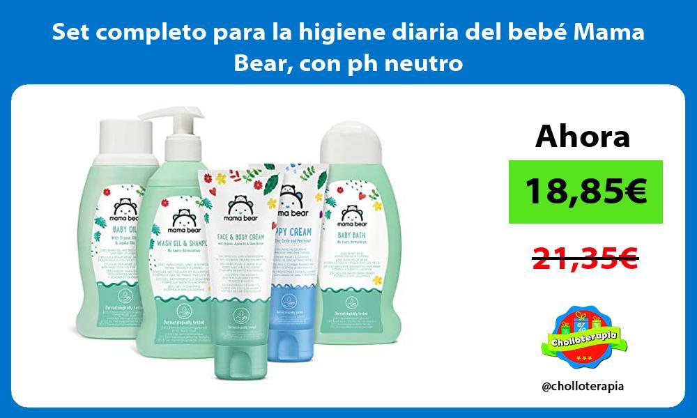 Set completo para la higiene diaria del bebé Mama Bear con ph neutro