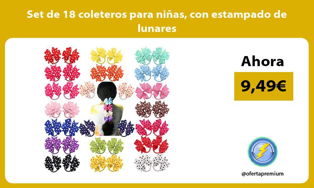 Set de 18 coleteros para niñas con estampado de lunares