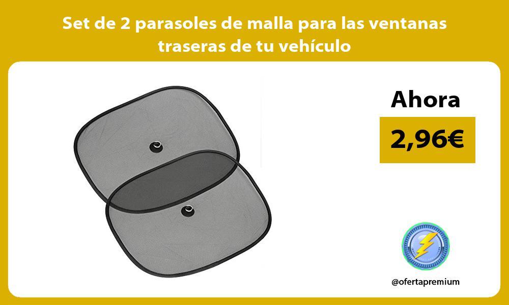 Set de 2 parasoles de malla para las ventanas traseras de tu vehículo