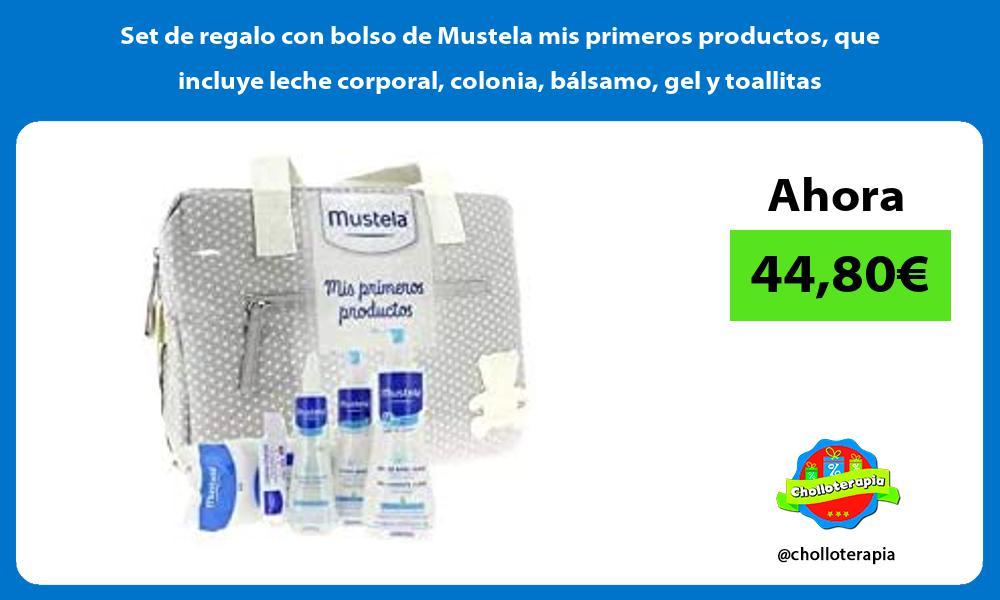 Set de regalo con bolso de Mustela mis primeros productos que incluye leche corporal colonia bálsamo gel y toallitas