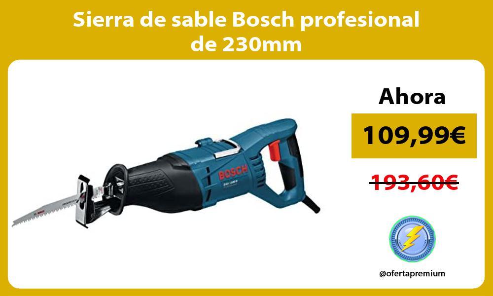 Sierra de sable Bosch profesional de 230mm