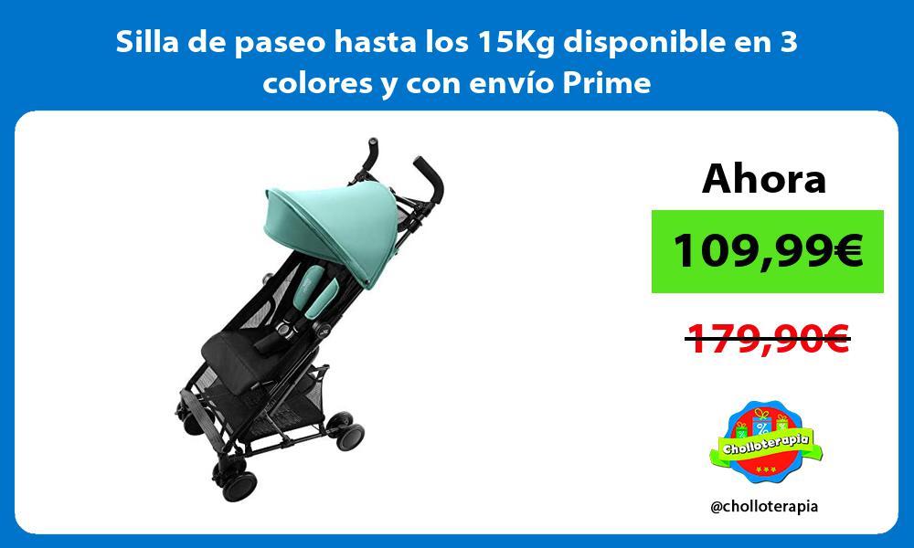 Silla de paseo hasta los 15Kg disponible en 3 colores y con envío Prime