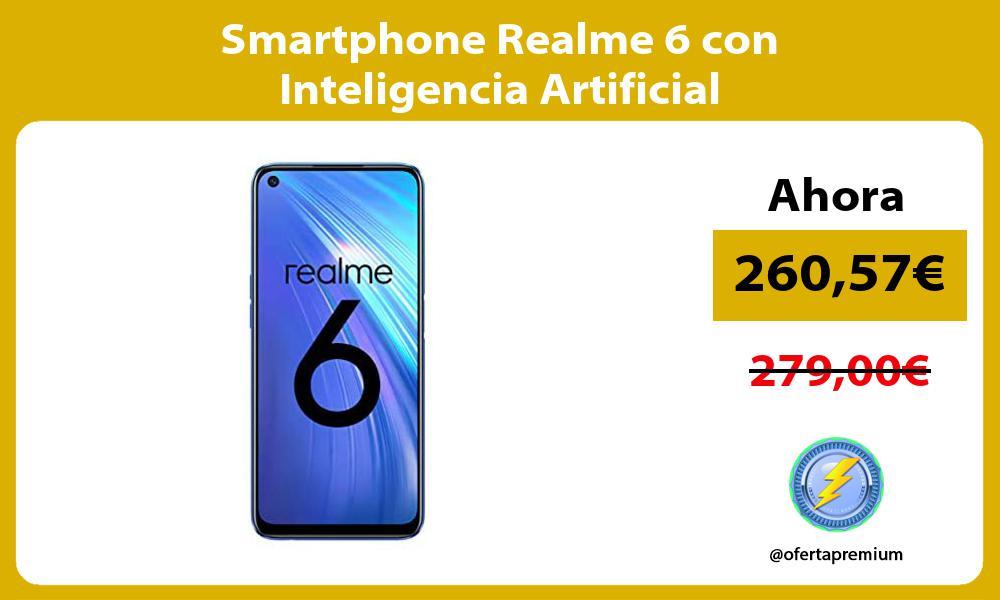 Smartphone Realme 6 con Inteligencia Artificial