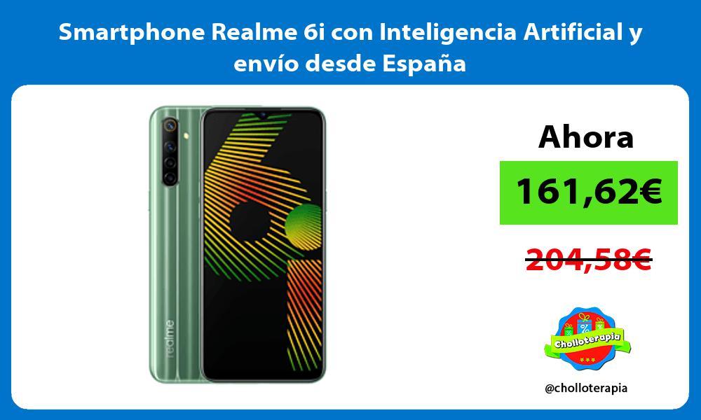Smartphone Realme 6i con Inteligencia Artificial y envío desde España