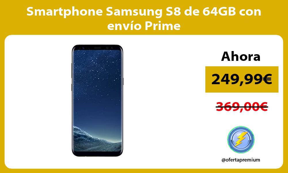 Smartphone Samsung S8 de 64GB con envío Prime
