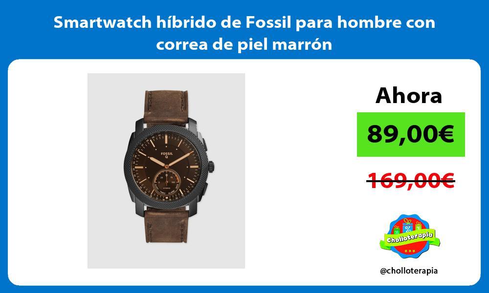 Smartwatch híbrido de Fossil para hombre con correa de piel marrón