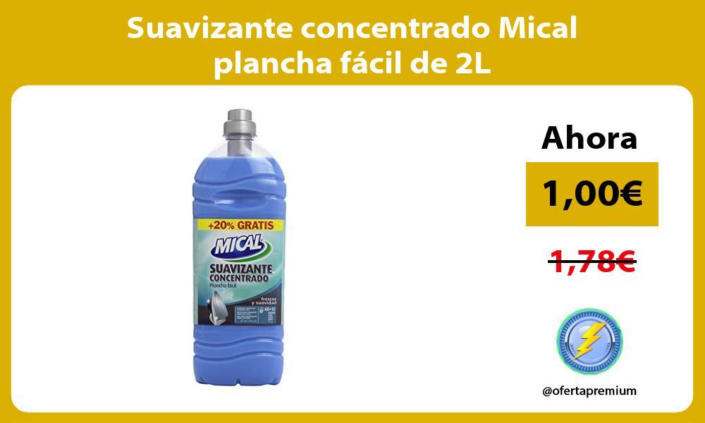 Suavizante concentrado Mical plancha fácil de 2L