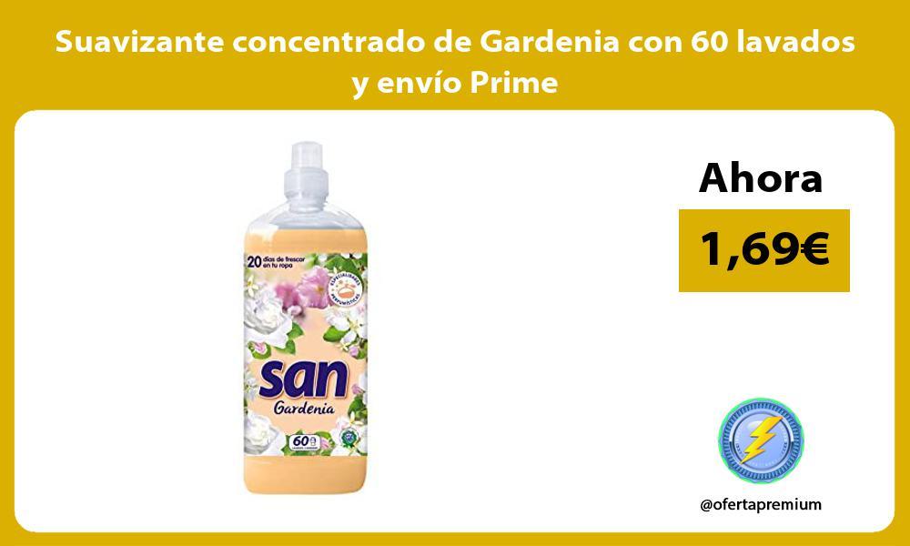 Suavizante concentrado de Gardenia con 60 lavados y envío Prime