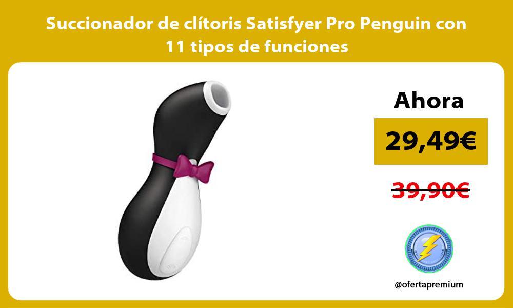 Succionador de clítoris Satisfyer Pro Penguin con 11 tipos de funciones