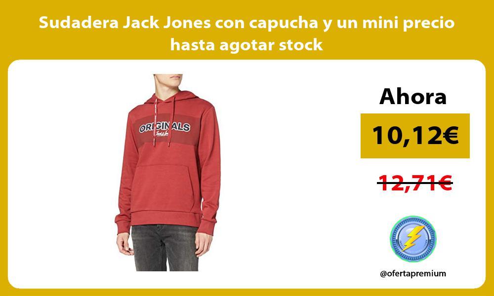 Sudadera Jack Jones con capucha y un mini precio hasta agotar stock