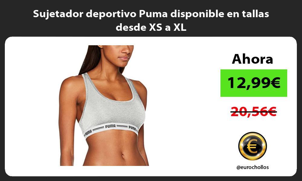Sujetador deportivo Puma disponible en tallas desde XS a XL