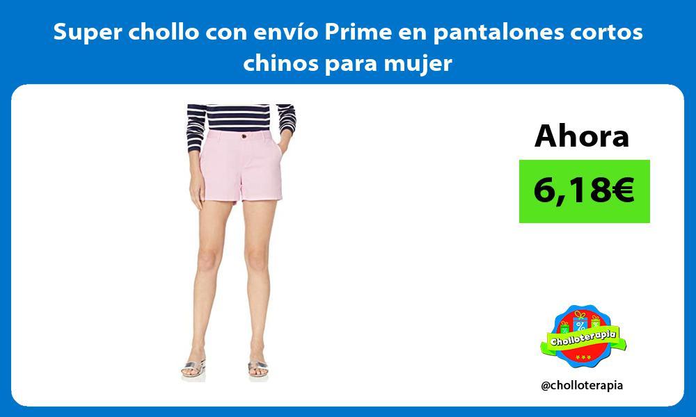 Super chollo con envío Prime en pantalones cortos chinos para mujer