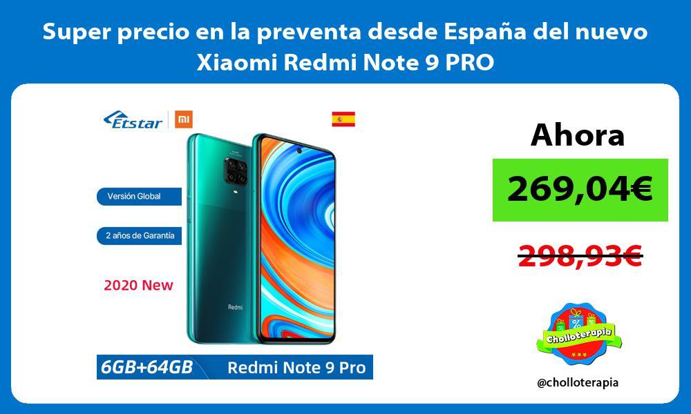 Super precio en la preventa desde España del nuevo Xiaomi Redmi Note 9 PRO