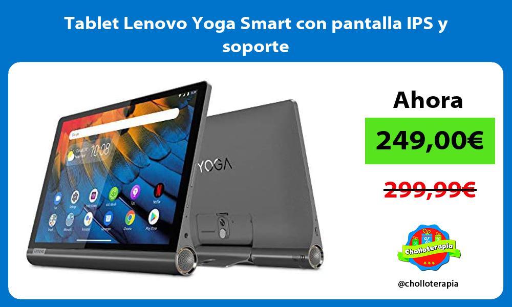 Tablet Lenovo Yoga Smart con pantalla IPS y soporte