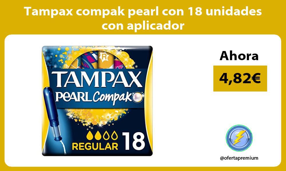Tampax compak pearl con 18 unidades con aplicador