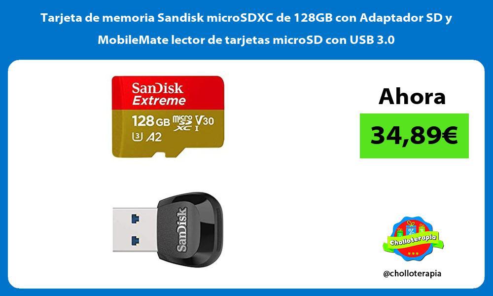 Tarjeta de memoria Sandisk microSDXC de 128GB con Adaptador SD y MobileMate lector de tarjetas microSD con USB 3 0