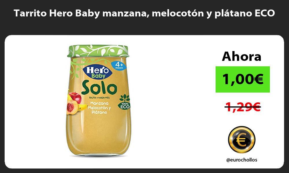 Tarrito Hero Baby manzana melocotón y plátano ECO