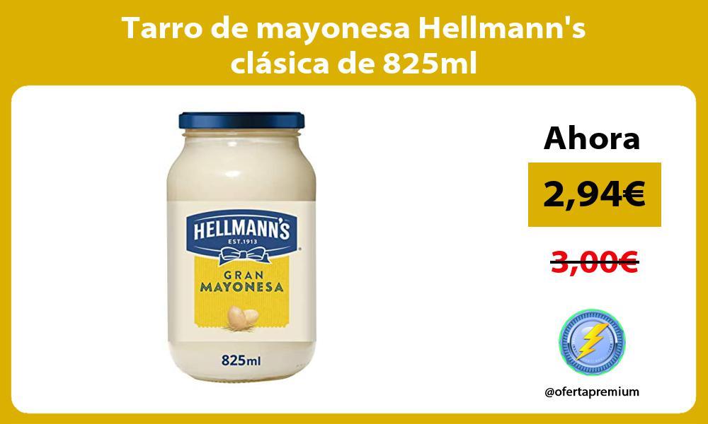 Tarro de mayonesa Hellmanns clásica de 825ml