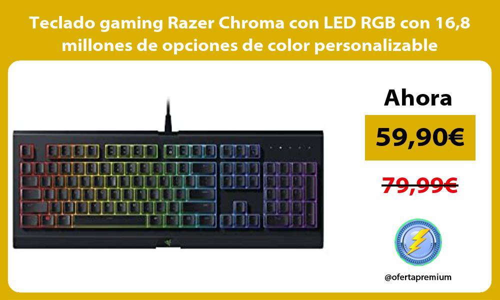 Teclado gaming Razer Chroma con LED RGB con 168 millones de opciones de color personalizable