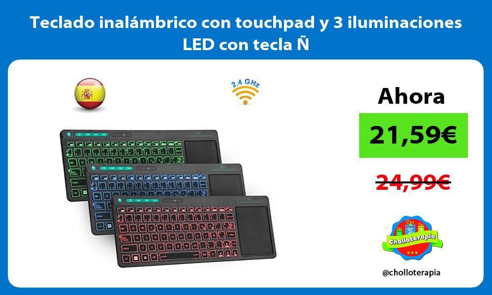 Teclado inalámbrico con touchpad y 3 iluminaciones LED con tecla Ñ