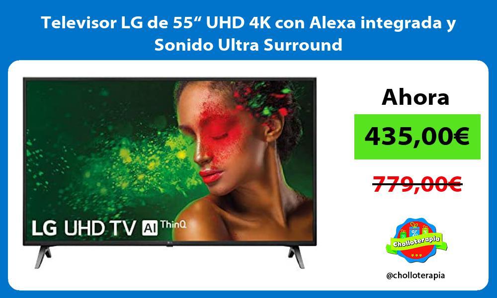 """Televisor LG de 55"""" UHD 4K con Alexa integrada y Sonido Ultra Surround"""