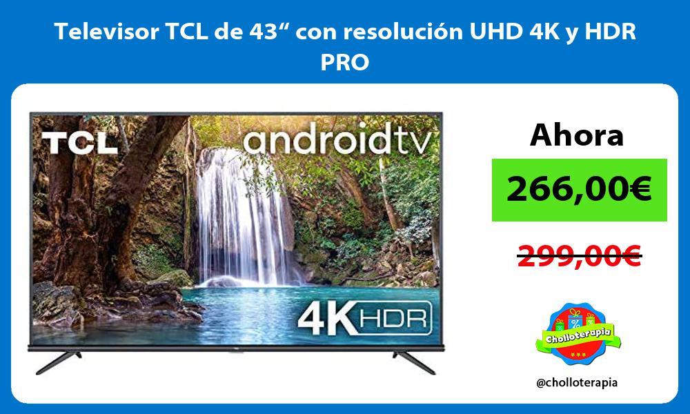"""Televisor TCL de 43"""" con resolución UHD 4K y HDR PRO"""