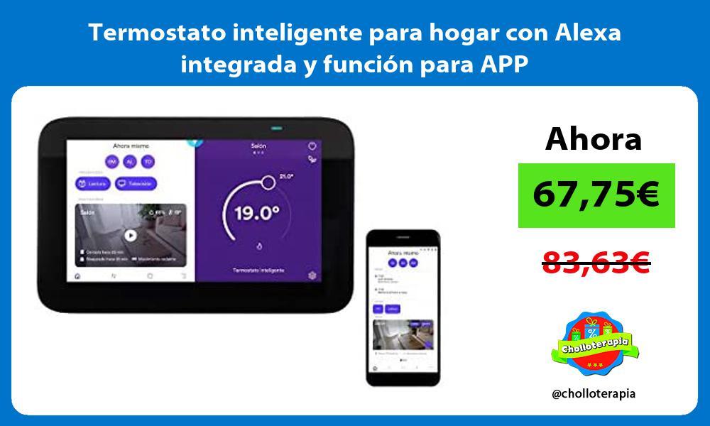 Termostato inteligente para hogar con Alexa integrada y función para APP