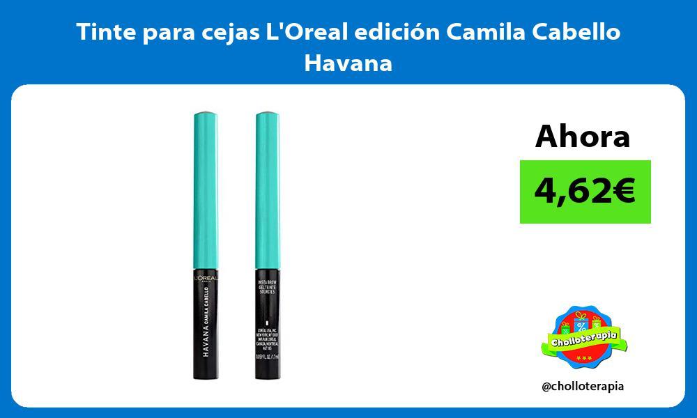 Tinte para cejas LOreal edición Camila Cabello Havana