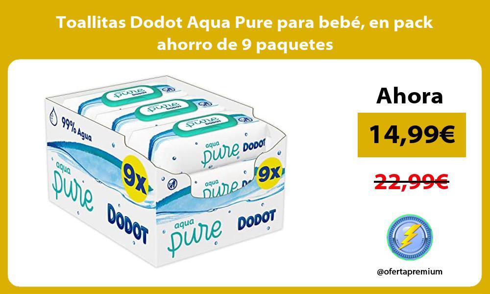 Toallitas Dodot Aqua Pure para bebé en pack ahorro de 9 paquetes