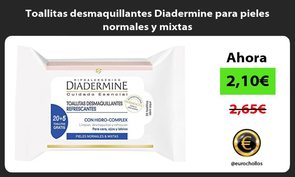 Toallitas desmaquillantes Diadermine para pieles normales y mixtas