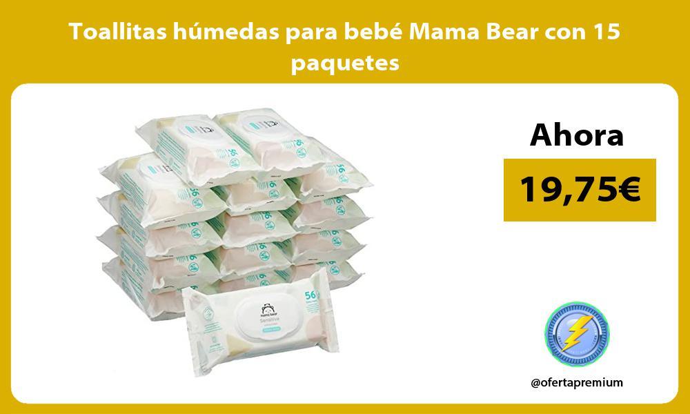 Toallitas húmedas para bebé Mama Bear con 15 paquetes