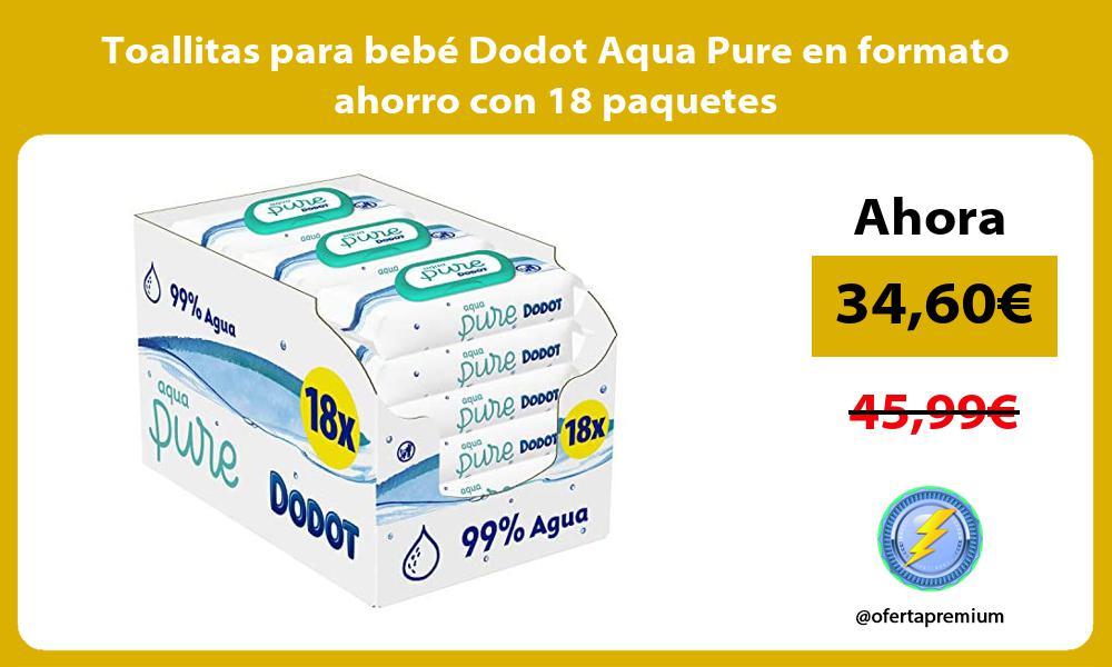 Toallitas para bebé Dodot Aqua Pure en formato ahorro con 18 paquetes