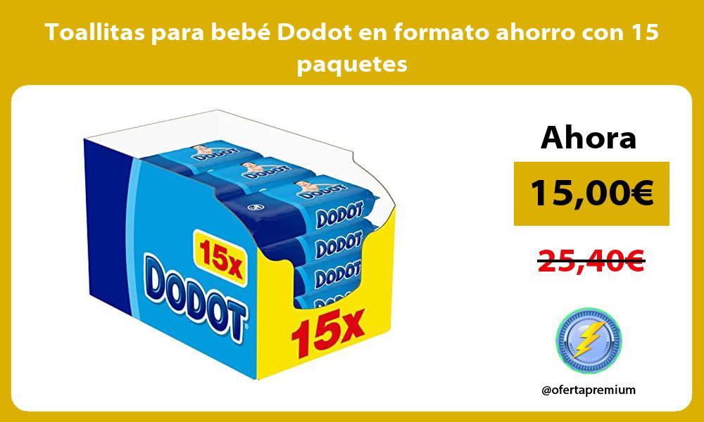 Toallitas para bebé Dodot en formato ahorro con 15 paquetes